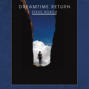 Musique New Age Cd-feature-steve-roach-dreamtime-return-2007-10-23.1785197105